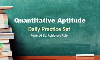 Quantitative Aptitude: Daily Practice Set