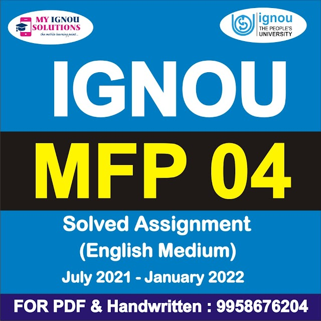 MFP 04 Solved Assignment 2021-22