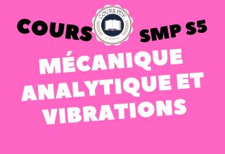 MÉCANIQUE ANALYTIQUE ET VIBRATIONS SMP S5