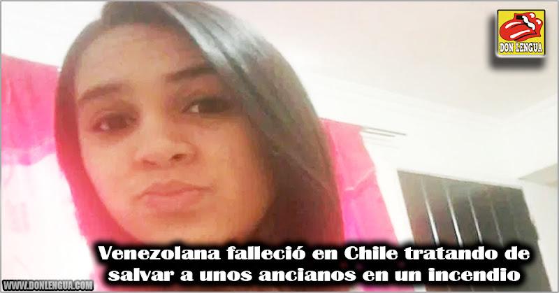 Venezolana falleció en Chile tratando de salvar a unos ancianos en un incendio