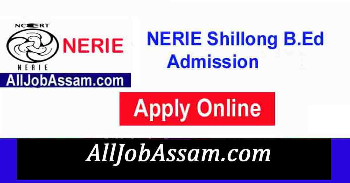 NERIE Shillong B.Ed Admission 2021