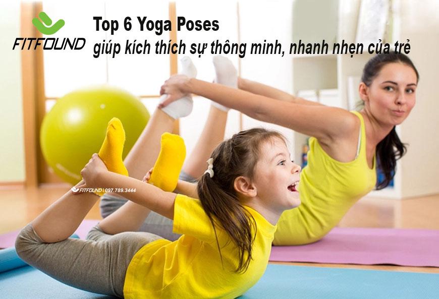 top-6-tu-the-yoga-giup-kich-thich-su-thong-minh-nhanh-nhen-cua-tre