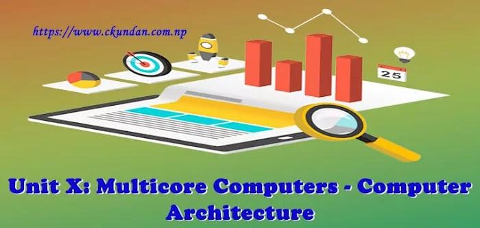 Unit X: Multicore Computers - Computer Architecture