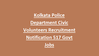 Kolkata Police Department Civic Volunteers Recruitment Notification 517 Govt Jobs