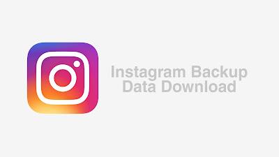 Instagram Backup Data Download