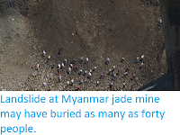 http://sciencythoughts.blogspot.com/2016/12/lanslide-at-myanmar-jade-mine-may-have.html