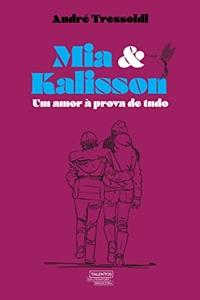 Mia & Kalisson: Um amor à prova de tudo