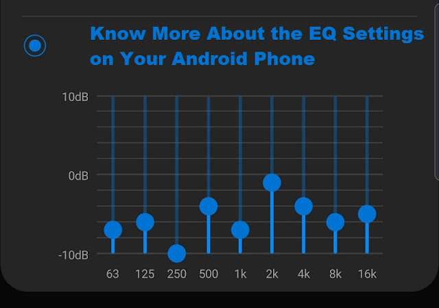 Know More About the EQ Settings on Your Android Phone