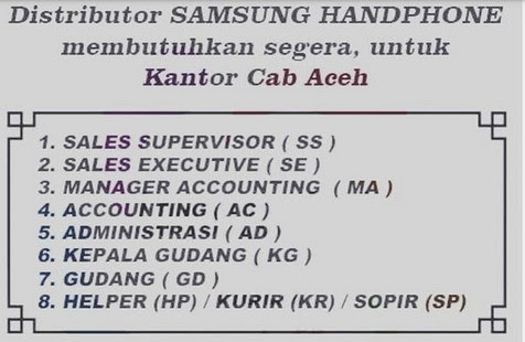 Lowongan Kerja Distributor Samsung Aceh Tamatan Sma S1 Penempatan Aceh Barat Aceh Selatan Abdya