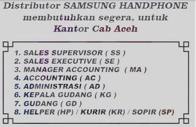 Lowongan Kerja Distributor Samsung Aceh