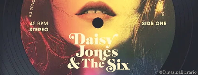 por favor, conheça Daisy Jones & The Six | Taylor Jenkins Reid