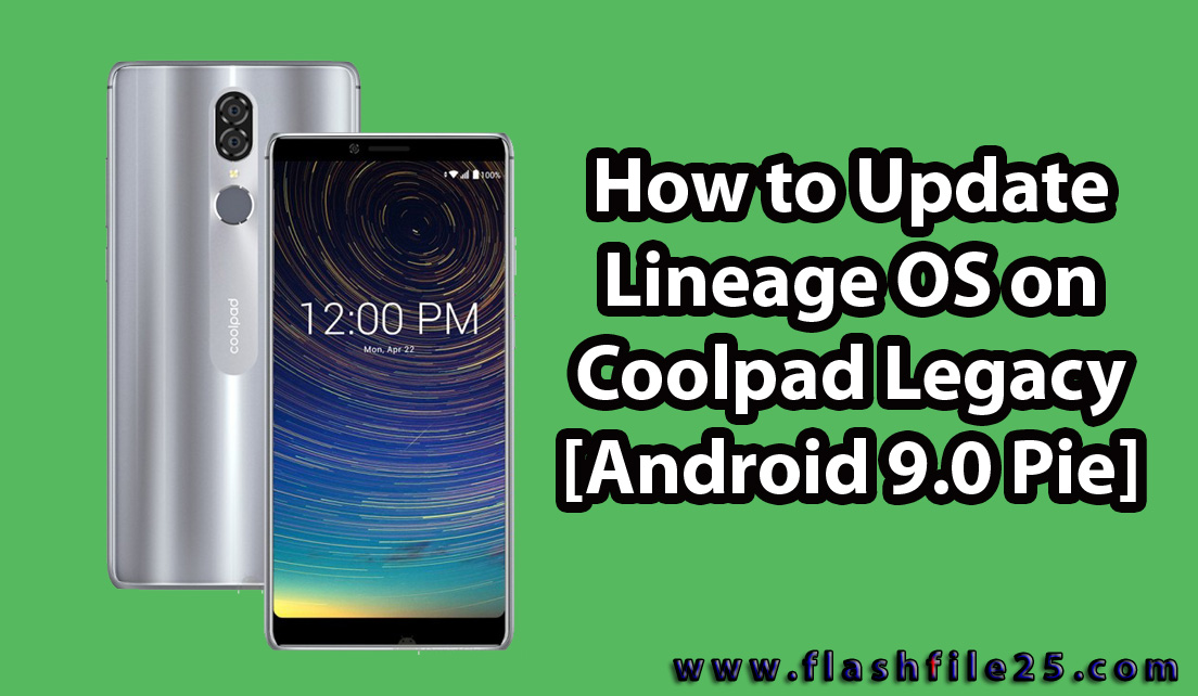 FlashFile25: How to Update Lineage OS on Coolpad Legacy Stock ROM