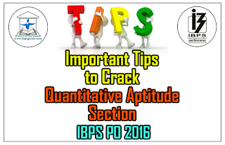 Important Tips to Crack Quantitative Aptitude Section in Upcoming IBPS PO 2016