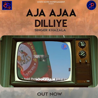Khazala by Aja Aajaa Dilliye Latest Song Lyrical Video   DjPunjabNeW.CoM