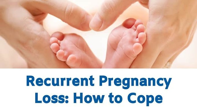 Recurrent Pregnancy Loss: How to Cope