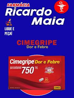 Cimegripe na Farmácia do Ricardo Maia por apenas R$ 5,99