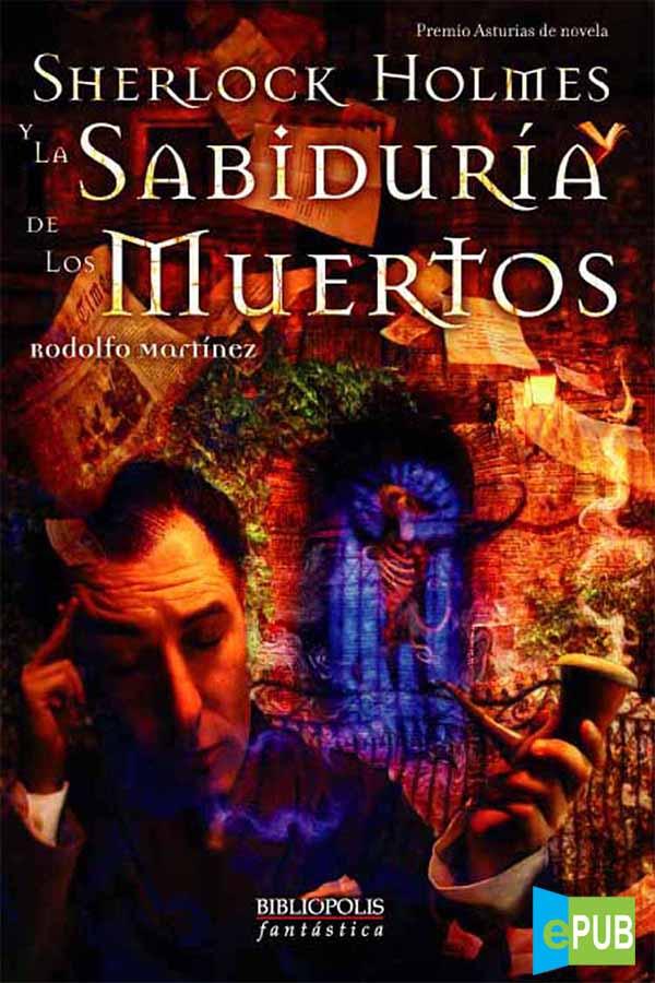 Sherlock Holmes y la Sabiduría de los Muertos – Rodolfo Martínez [MultiFormato]