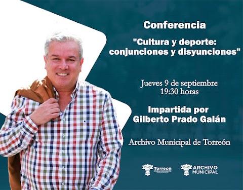 NOTICIAS El escritor Gilberto Prado ofrecerá en el Archivo Municipal de Torreón una charla sobre cultura y deporte | Carlos Álvarez Orozco