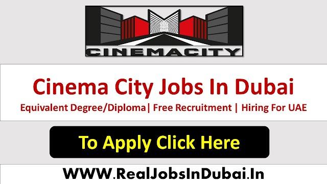 Cinema City Hotel Jobs In Dubai - UAE 2021