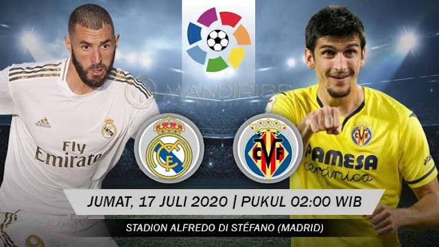 Prediksi Real Madrid Vs Villarreal, Jumat 17 Juli 2020 Pukul 02.00 WIB
