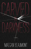 http://j9books.blogspot.com/2013/03/maegan-beaumont-carved-in-darkness.html