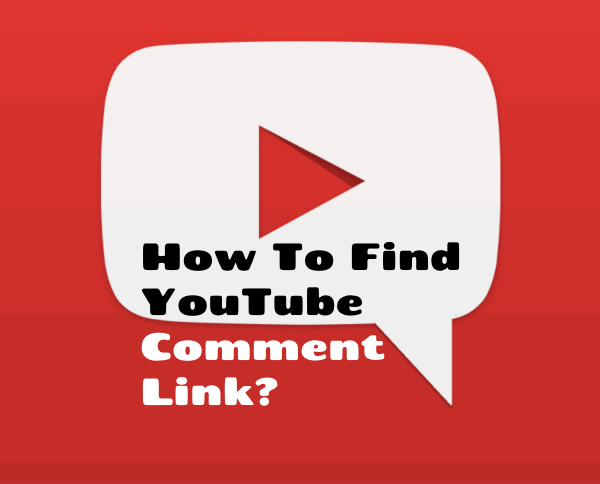 How To Find YouTube Comment Link