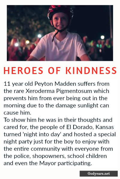 To show Peyton Madden who was suffering from Xeroderma pigmentosum and could not be around sunlight that he was cared for, El Dorado, Kansas turned 'night into day' and hosted a special night party just for the boy to enjoy with the entire community.