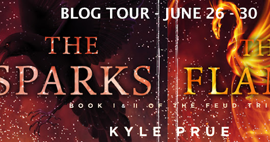 Blog Tour Promo & Giveaway - The Sparks & The Flames (The Feud Trilogy #1 & 2) by Kyle Prue
