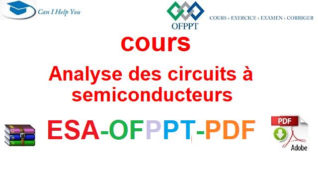 Analyse des circuits à semi-conducteurs  Électromécanique des Systèmes Automatisées-ESA-OFPPT-PDF