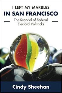 https://www.amazon.com/Left-Marbles-San-Francisco-Politricks/dp/1492114316/ref=sr_1_fkmr0_1?keywords=I+LEFT+MY+MARBLES+IN+SAN+FRACISCO+by+CINDY+SHEEHAN&qid=1567441269&s=books&sr=1-1-fkmr0