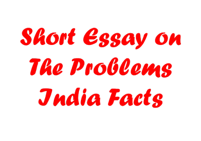 Essay on The Problems India Facts