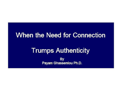 http://drpayam1.blogspot.com/2017/03/when-need-for-connection-trumps_28.html