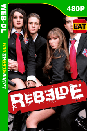 Rebelde (Serie de TV) Temporada 3 (2006) Latino WEB-DL 480p ()