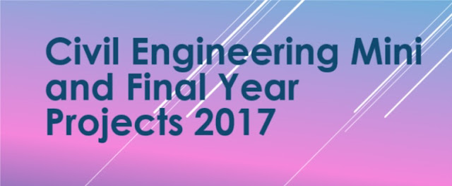Civil Engineering Mini and Final Year Projects 2017 For College Students