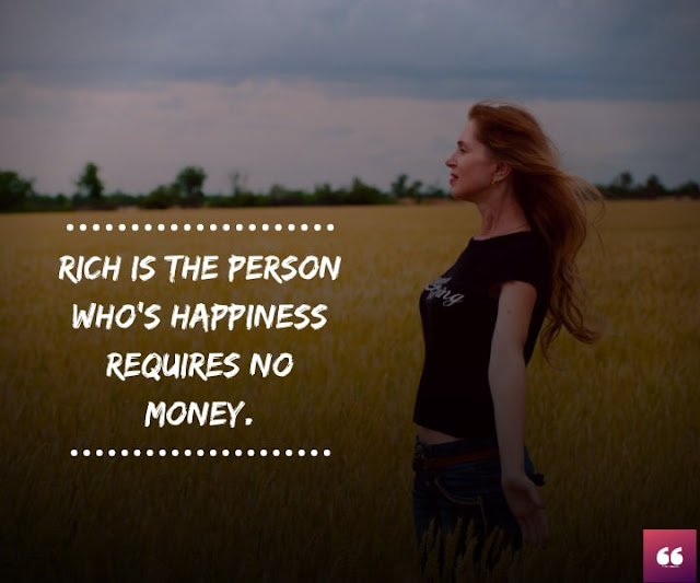 Be Happy Status - Rich is the Person