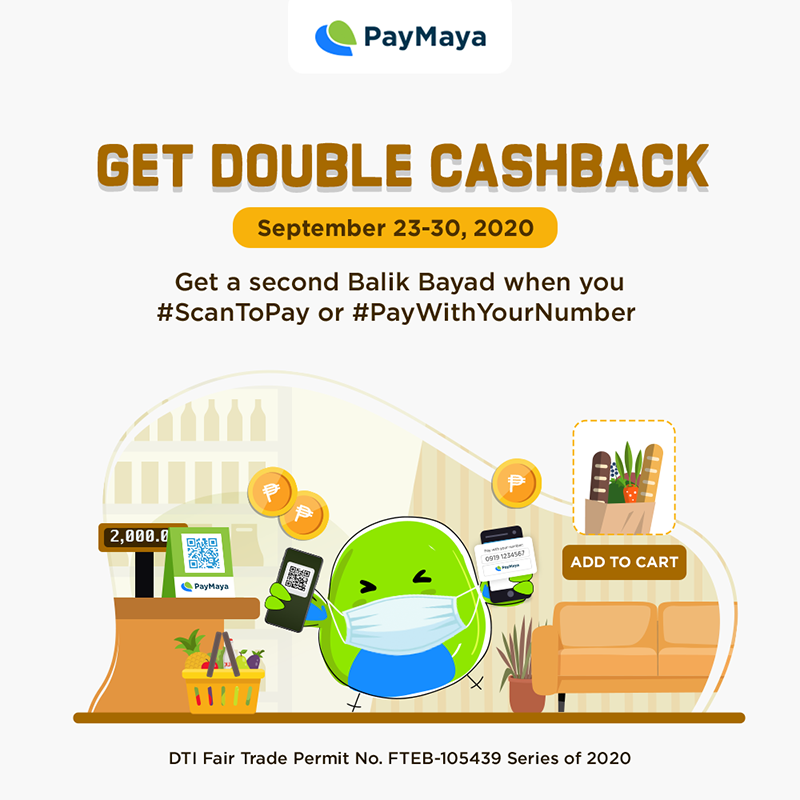 PayMaya users can earn a double cashback up to PHP 500  from September 23 to 30!