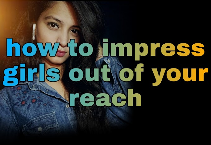 How to impress any girl || Top 10 things girls like the most.