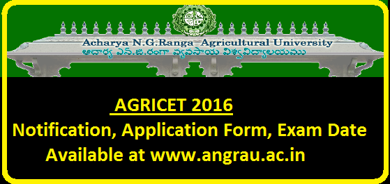 AGRICET 2016 Notification, Application Form, Exam Date Available at www.angrau.ac.in/2016/05/angrau-agricet-2016-notification-application-form-exam-date.html