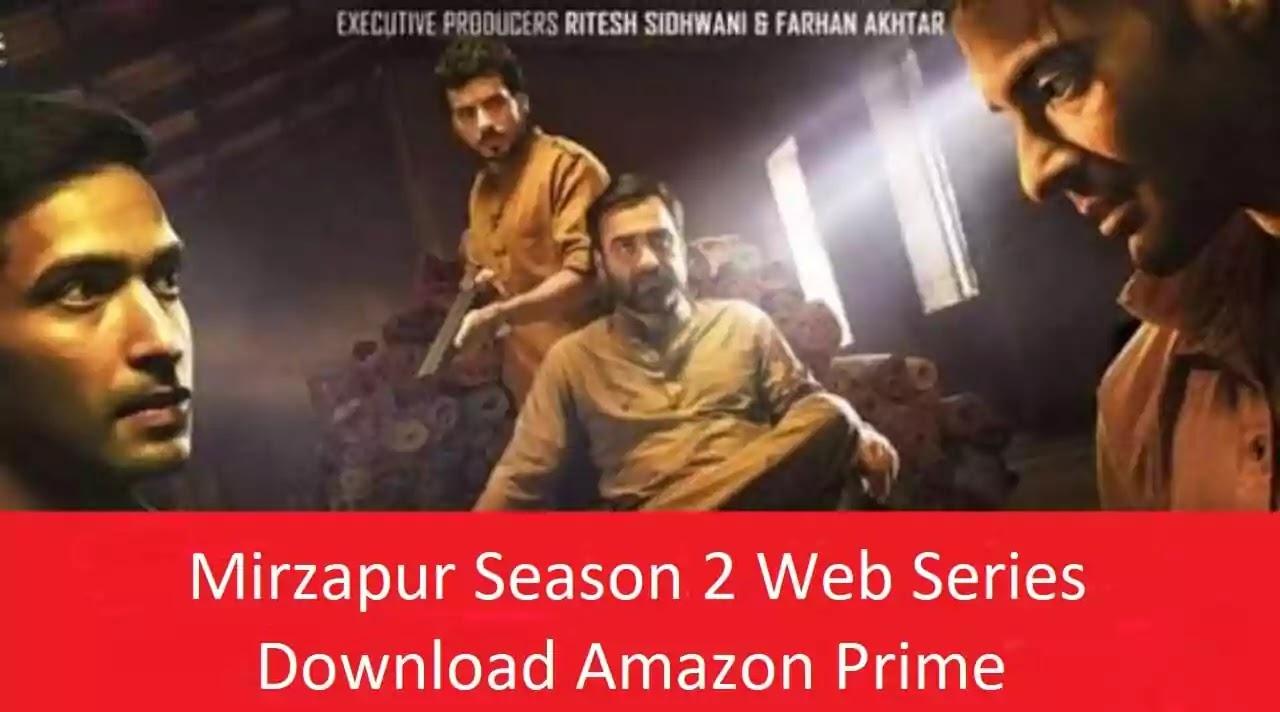 Mirzapur Season 2 Web Series Download Amazon Prime , Filmywap, Netflix, Dailymotion