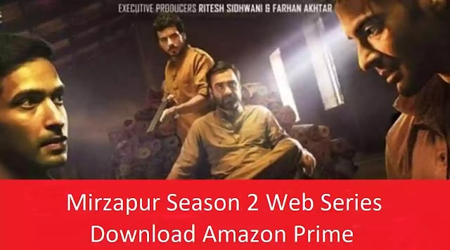 Mirzapur Season 2 Web Series Download Amazon Prime , Filmywap, Netflix, Dailymotion