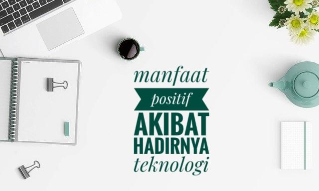 manfaat-positif-negatif-perkembangan-teknologi