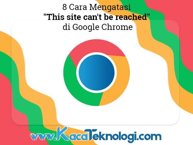 """Bagaimana cara mengatasi error """"This site can't be reached, err_connection_timed_out"""" atau """"took too long to respond"""" di Google Chrome pada Windows 7/8/10 dan juga Android."""