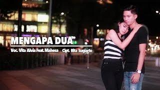 Lirik Lagu Vita Alvia Ft Mahesa - Mengapa Dua