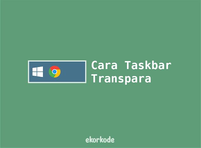 trik agar taskbar transparan
