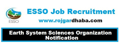 ESSO Recruitment, Earth System Sciences Organization Job Vacancy.