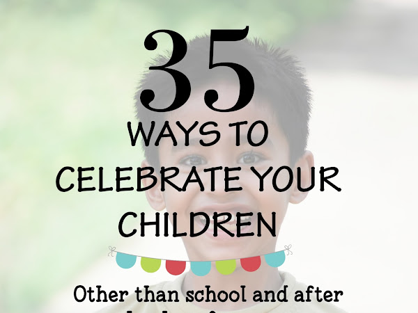 35 Ways To Celebrate Your Children