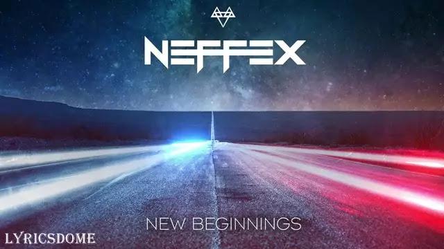 New Beginnings Lyrics - NEFFEX