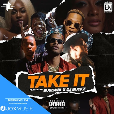 Trigo Limpo - Take it (ft Busiswa x DJ Buckz) download mp3