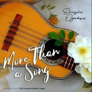 LYRICS: Dunsin Oyekan - More Than A Song