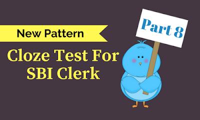 New Pattern Cloze Test For SBI Clerk- 8
